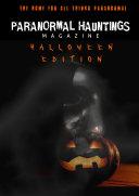 Paranormal Hauntings Magazine   Halloween Edition