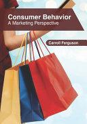 Consumer Behavior  A Marketing Perspective Book