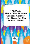 100 Facts about the Summer Garden Book PDF