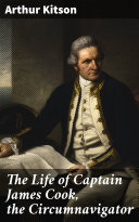 The Life of Captain James Cook, the Circumnavigator