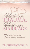 Heal Your Trauma, Heal Your Marriage Book