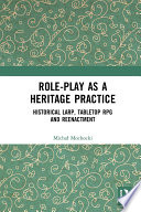 Role Play As A Heritage Practice