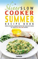 The Skinny Slow Cooker Summer Recipe Book