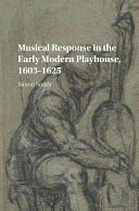 Musical Response in the Early Modern Playhouse  1603   1625