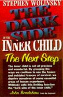 The Dark Side of the Inner Child