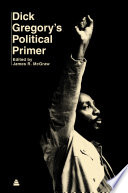 Dick Gregory S Political Primer