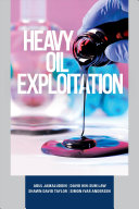 Heavy Oil Exploitation