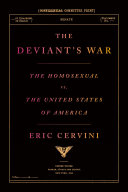 link to The deviant's war : the homosexual vs. the United States of America in the TCC library catalog