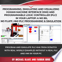 Programming  Simulating and Visualizing Human Machine Interface  HMI  and Programmable Logic Controller  PLC  In Your Laptop