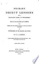 Primary Object Lessons for a Graduated Course of Development Book