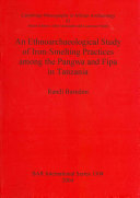 An Ethnoarchaeological Study of Iron smelting Practices Among the Pangwa and Fipa in Tanzania Book