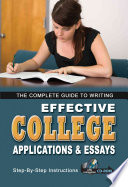 The Complete Guide to Writing Effective College Applications & Essays for Admission and Scholarships  : Step-by-step Instructions with Companion CD-ROM , Band 1