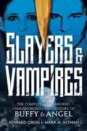 Slayers & Vampires: The Complete Uncensored, Unauthorized Oral Hi