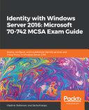 Identity with Windows Server 2016: Microsoft 70-742 MCSA Exam Guide Pdf/ePub eBook