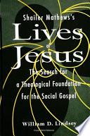 Shailer Mathews s Lives of Jesus
