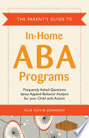 The Parent s Guide to In Home ABA Programs