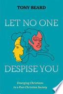 Let No One Despise You