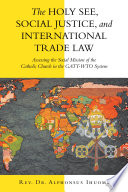 The Holy See Social Justice And International Trade Law