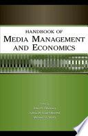 Handbook of Media Management and Economics