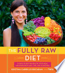 """The Fully Raw Diet: 21 Days to Better Health, with Meal and Exercise Plans, Tips, and 75 Recipes"" by Kristina Carrillo-Bucaram"