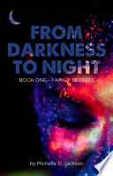 From Darkness to Night  Book One   Family Secrets