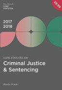 Core Statutes on Criminal Justice   Sentencing 2017 18