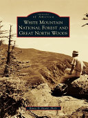 White Mountain National Forest and Great North Woods Pdf/ePub eBook