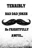 TERRIBLY Dad Jokes