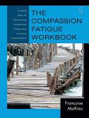 The Compassion Fatigue Workbook