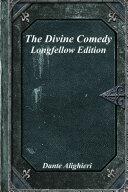 The Divine Comedy  Longfellow Edition