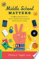 """""""Middle School Matters: The 10 Key Skills Kids Need to Thrive in Middle School and Beyond-and How Parents Can Help"""" by Phyllis L. Fagell"""