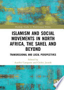 Islamism and Social Movements in North Africa, the Sahel and Beyond