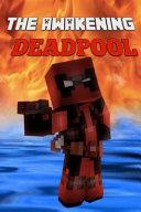 The Awakening Deadpool
