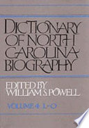 """""""Dictionary of North Carolina Biography: Vol. 4, L-O"""" by William S. Powell"""
