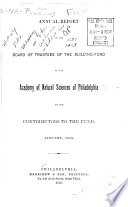 Annual Report Of The Board Of Trustees Of The Building Fund Of The Academy Of Natural Sciences Of Philadelphia To The Contributors To The Fund