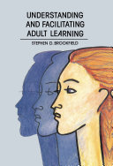 Understanding And Facilitating Adult Learning