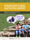 When (and How) Theory of Mind Is Useful? Evidences from Research in the Life-Span