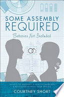 Some Assembly Required  Batteries Not Included