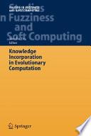 Knowledge Incorporation in Evolutionary Computation Book