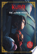 Kubo and the Two Strings  The Junior Novel Book