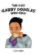 The Day Gabby Douglas Won Gold Book