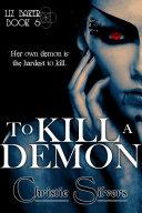 To Kill a Demon (Liz Baker, #6)