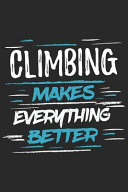 Climbing Makes Everything Better
