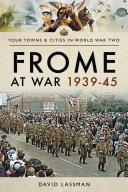 Frome at War 1939   45
