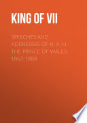Speeches and Addresses of H  R  H  the Prince of Wales  1863 1888