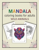 Mandala Coloring Books for Adults Wild Animals
