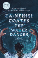 link to The water dancer : a novel in the TCC library catalog