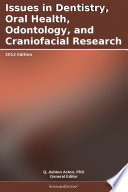 Issues in Dentistry  Oral Health  Odontology  and Craniofacial Research  2012 Edition Book