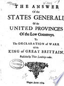 The Answer of the States Generali of the United Provinces of the Low Countreys