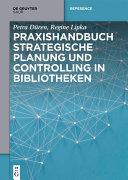 Praxishandbuch Strategische Planung und Controlling in Bibliotheken [Pdf/ePub] eBook